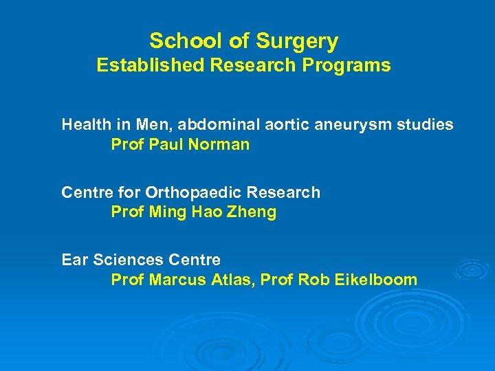 School of Surgery Established Research Programs Health in Men, abdominal aortic aneurysm studies Prof