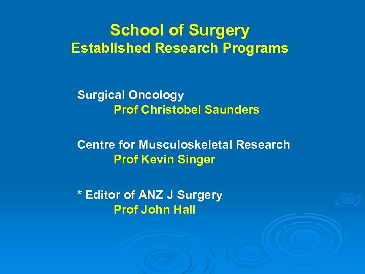School of Surgery Established Research Programs Surgical Oncology Prof Christobel Saunders Centre for Musculoskeletal