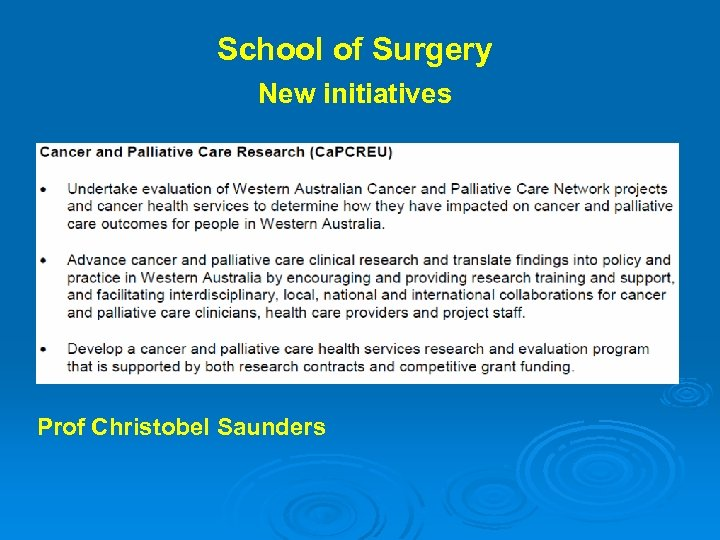 School of Surgery New initiatives Prof Christobel Saunders