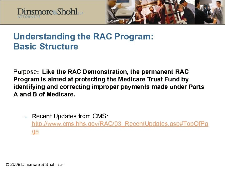 Understanding the RAC Program: Basic Structure Purpose: Like the RAC Demonstration, the permanent RAC