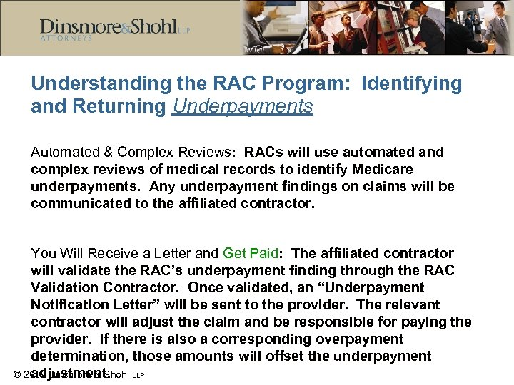 Understanding the RAC Program: Identifying and Returning Underpayments Automated & Complex Reviews: RACs will