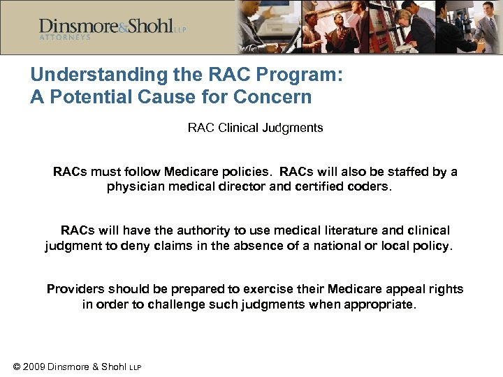 Understanding the RAC Program: A Potential Cause for Concern RAC Clinical Judgments RACs must