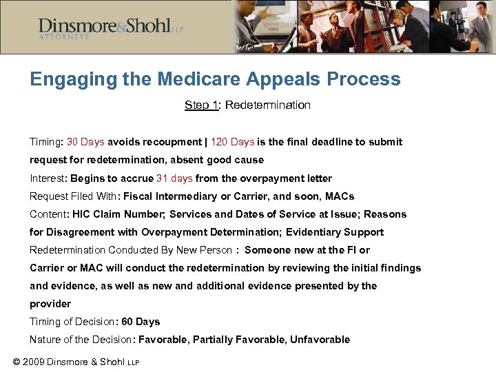 Engaging the Medicare Appeals Process Step 1: Redetermination Timing: 30 Days avoids recoupment |