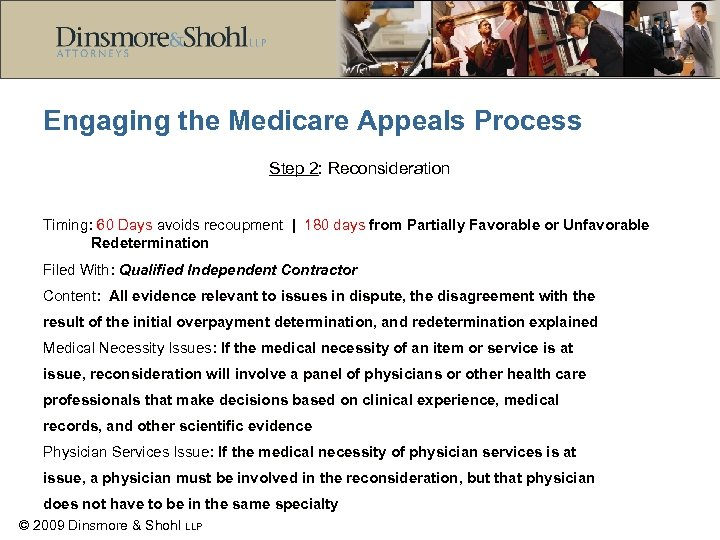 Engaging the Medicare Appeals Process Step 2: Reconsideration Timing: 60 Days avoids recoupment |