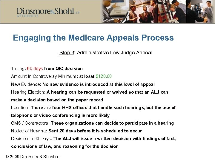 Engaging the Medicare Appeals Process Step 3: Administrative Law Judge Appeal Timing: 60 days