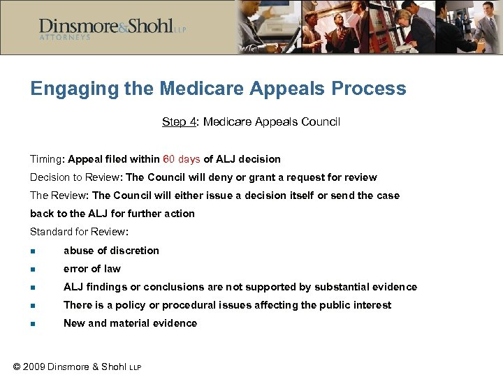 Engaging the Medicare Appeals Process Step 4: Medicare Appeals Council Timing: Appeal filed within