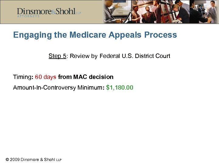 Engaging the Medicare Appeals Process Step 5: Review by Federal U. S. District Court