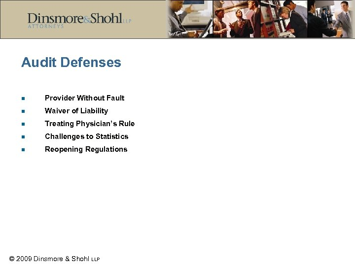 Audit Defenses n Provider Without Fault n Waiver of Liability n Treating Physician's Rule