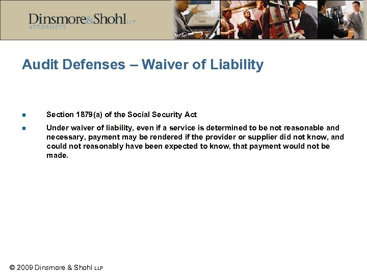 Audit Defenses – Waiver of Liability n Section 1879(a) of the Social Security Act
