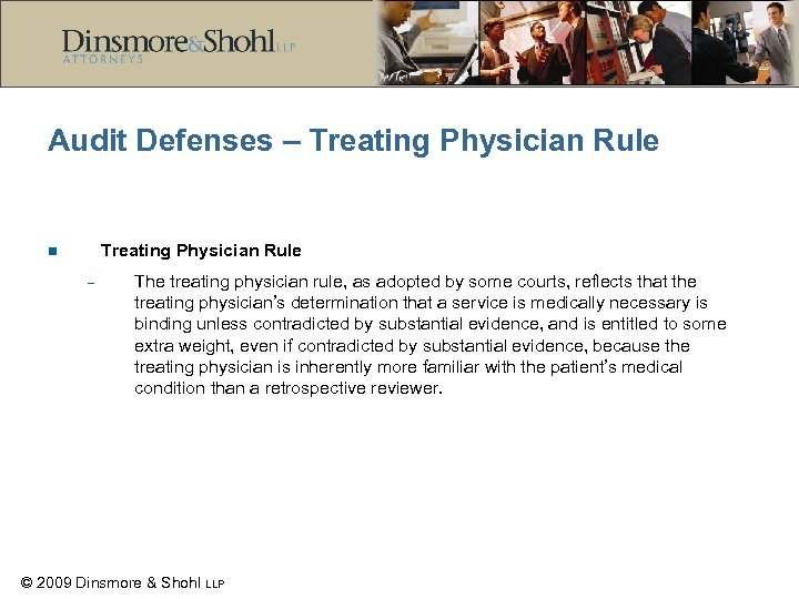 Audit Defenses – Treating Physician Rule n – The treating physician rule, as adopted