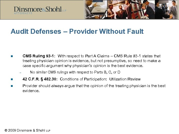 Audit Defenses – Provider Without Fault CMS Ruling 93 -1: With respect to Part