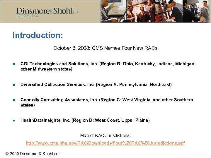 Introduction: October 6, 2008: CMS Names Four New RACs n CGI Technologies and Solutions,