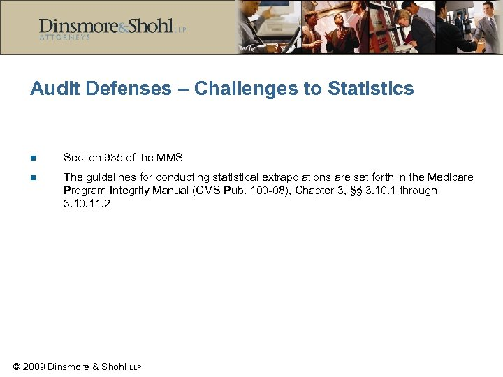 Audit Defenses – Challenges to Statistics n Section 935 of the MMS n The