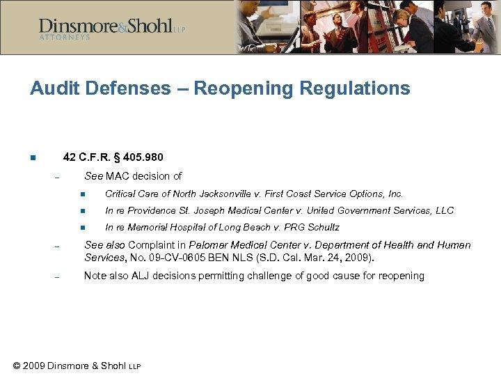 Audit Defenses – Reopening Regulations 42 C. F. R. § 405. 980 n –