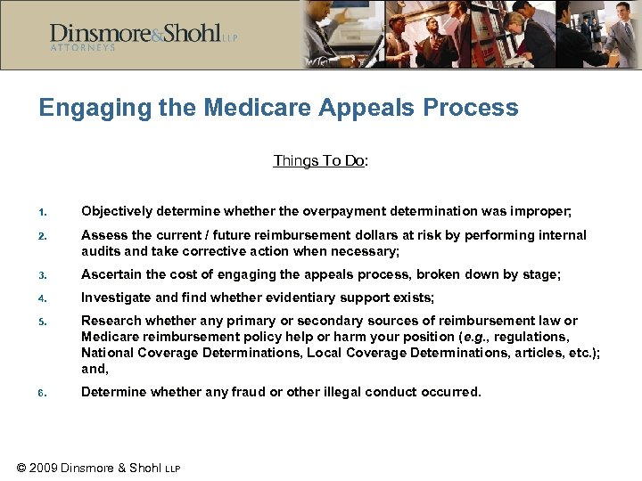Engaging the Medicare Appeals Process Things To Do: 1. Objectively determine whether the overpayment