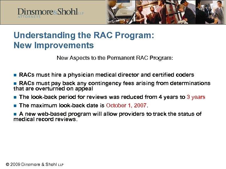 Understanding the RAC Program: New Improvements New Aspects to the Permanent RAC Program: RACs