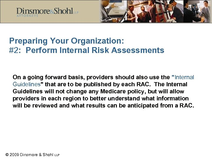 Preparing Your Organization: #2: Perform Internal Risk Assessments On a going forward basis, providers