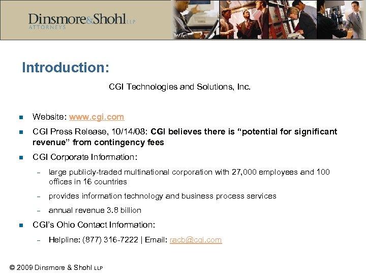 Introduction: CGI Technologies and Solutions, Inc. n Website: www. cgi. com n CGI Press