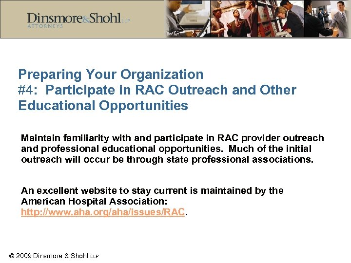 Preparing Your Organization #4: Participate in RAC Outreach and Other Educational Opportunities Maintain familiarity