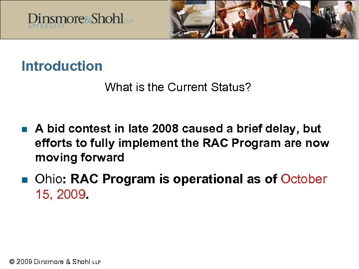 Introduction: What is the Current Status? n A bid contest in late 2008 caused