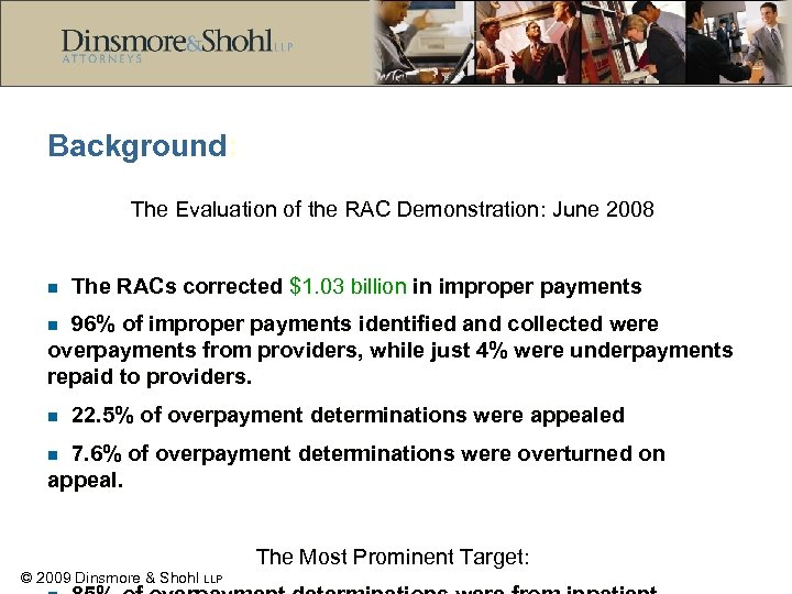 Background: The Evaluation of the RAC Demonstration: June 2008 n The RACs corrected $1.