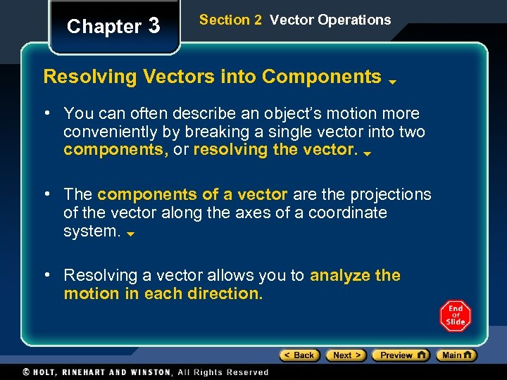Chapter 3 Section 2 Vector Operations Resolving Vectors into Components • You can often