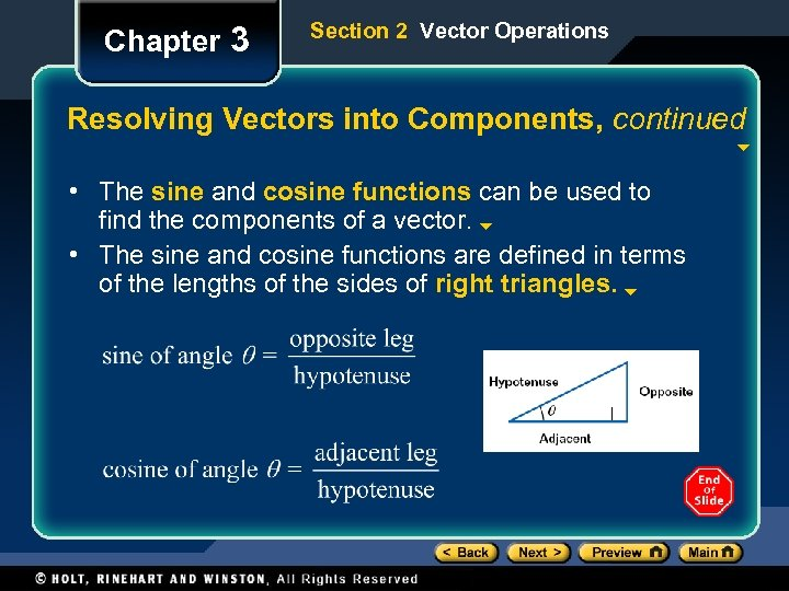 Chapter 3 Section 2 Vector Operations Resolving Vectors into Components, continued • The sine