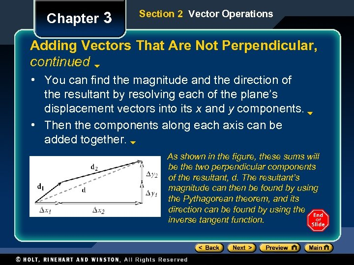 Chapter 3 Section 2 Vector Operations Adding Vectors That Are Not Perpendicular, continued •