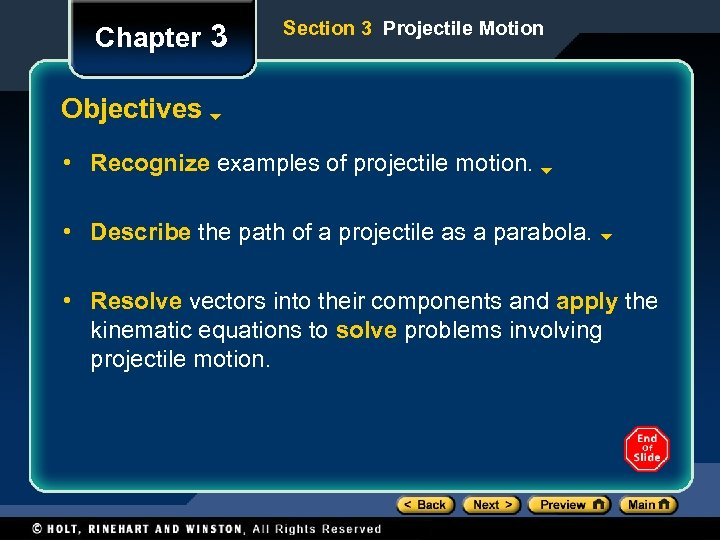 Chapter 3 Section 3 Projectile Motion Objectives • Recognize examples of projectile motion. •