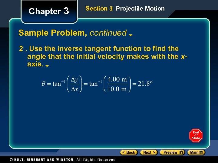 Chapter 3 Section 3 Projectile Motion Sample Problem, continued 2. Use the inverse tangent