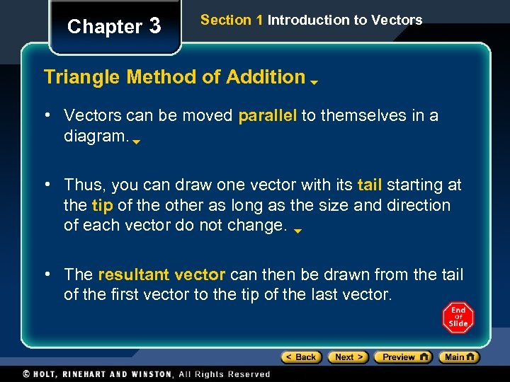 Chapter 3 Section 1 Introduction to Vectors Triangle Method of Addition • Vectors can