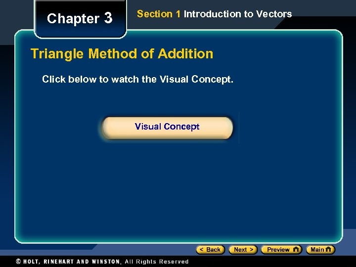 Chapter 3 Section 1 Introduction to Vectors Triangle Method of Addition Click below to