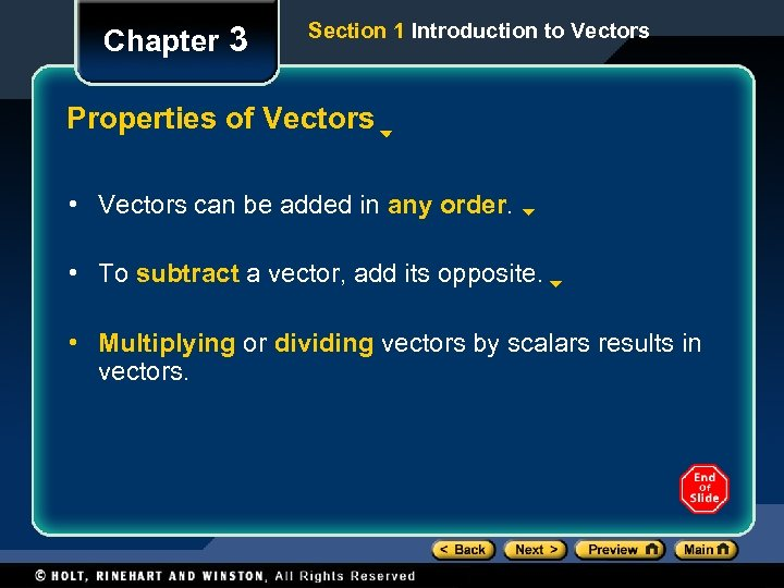 Chapter 3 Section 1 Introduction to Vectors Properties of Vectors • Vectors can be