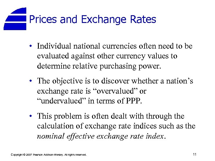 Prices and Exchange Rates • Individual national currencies often need to be evaluated against