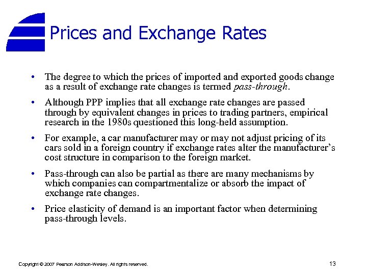 Prices and Exchange Rates • The degree to which the prices of imported and