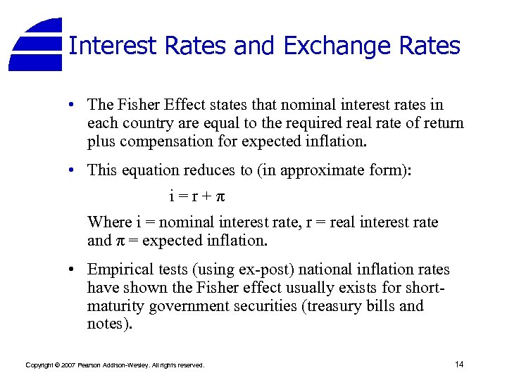 Interest Rates and Exchange Rates • The Fisher Effect states that nominal interest rates