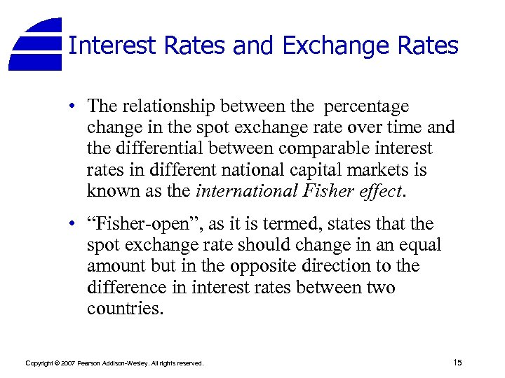 Interest Rates and Exchange Rates • The relationship between the percentage change in the