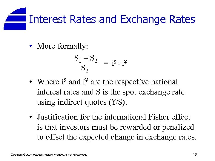 Interest Rates and Exchange Rates • More formally: S 1 – S 2 =