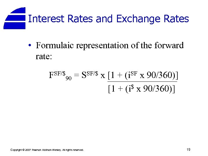 Interest Rates and Exchange Rates • Formulaic representation of the forward rate: FSF/$90 =
