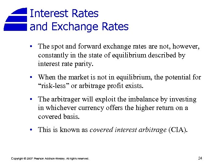Interest Rates and Exchange Rates • The spot and forward exchange rates are not,