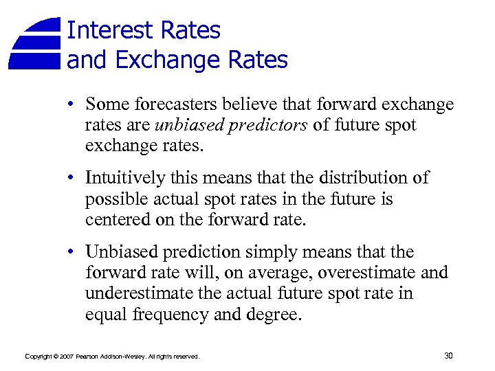 Interest Rates and Exchange Rates • Some forecasters believe that forward exchange rates are