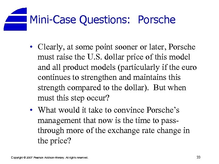 Mini-Case Questions: Porsche • Clearly, at some point sooner or later, Porsche must raise