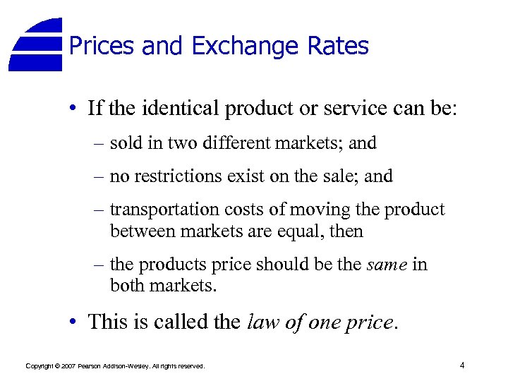Prices and Exchange Rates • If the identical product or service can be: –