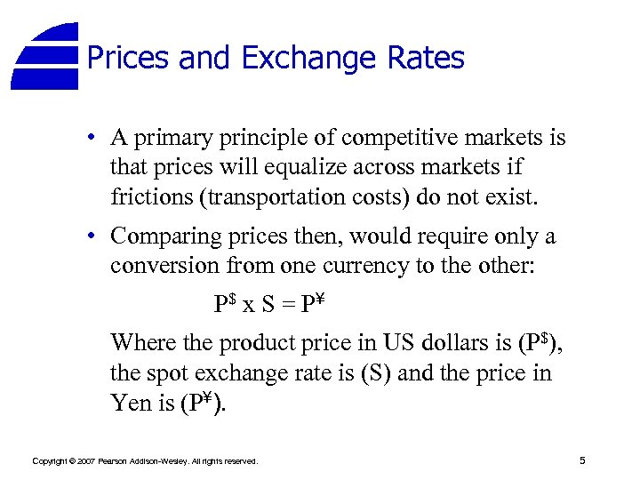 Prices and Exchange Rates • A primary principle of competitive markets is that prices