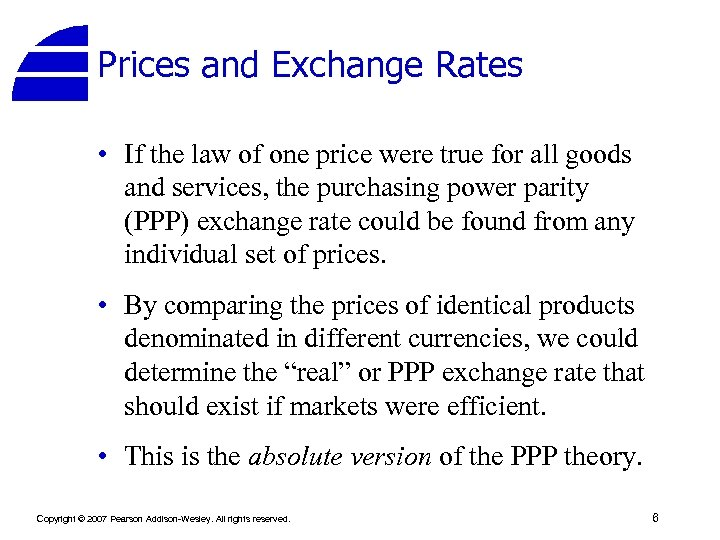 Prices and Exchange Rates • If the law of one price were true for