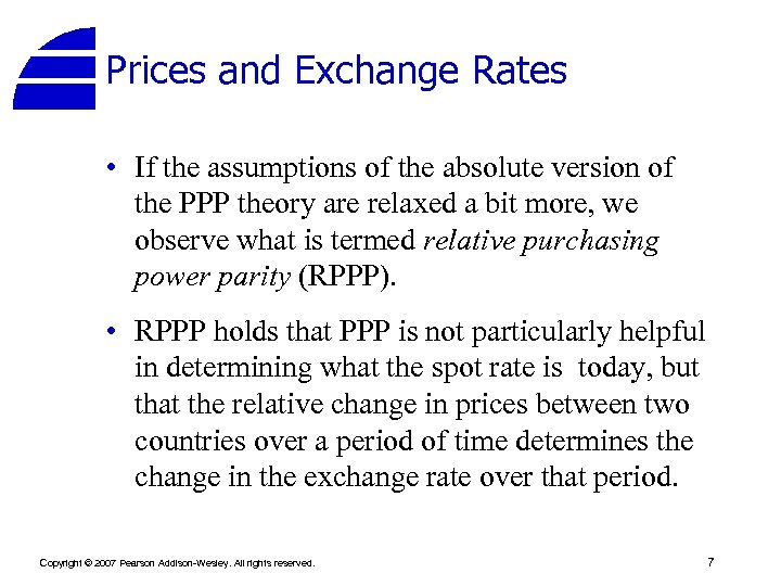 Prices and Exchange Rates • If the assumptions of the absolute version of the