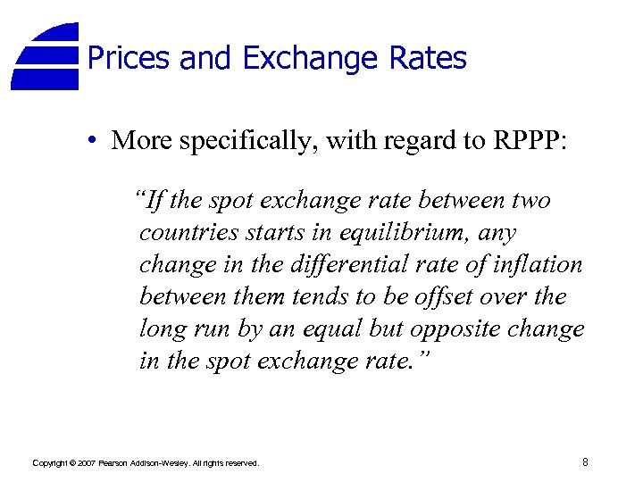 "Prices and Exchange Rates • More specifically, with regard to RPPP: ""If the spot"