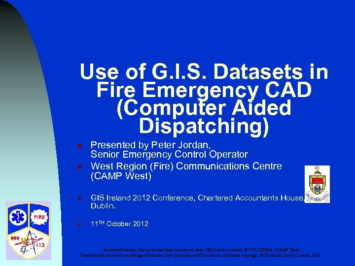 Use of G. I. S. Datasets in Fire Emergency CAD (Computer Aided Dispatching) n