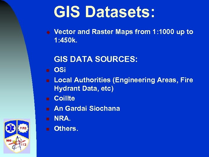 GIS Datasets: u Vector and Raster Maps from 1: 1000 up to 1: 450