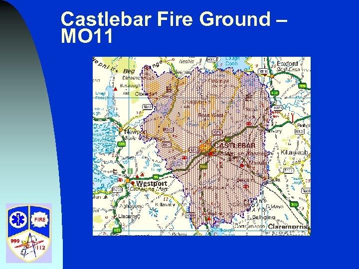 Castlebar Fire Ground – MO 11